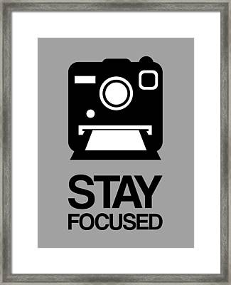 Stay Focused Polaroid Camera Poster 1 Framed Print by Naxart Studio