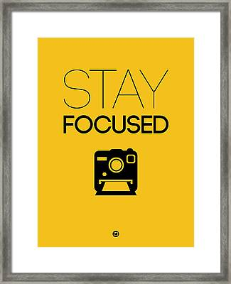 Stay Focused Poster 2 Framed Print by Naxart Studio