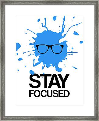 Stay Focused Splatter Poster 2 Framed Print by Naxart Studio