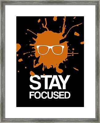 Stay Focused Splatter Poster 3 Framed Print by Naxart Studio