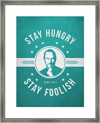 Stay Hungry Stay Foolish - Turquoise Framed Print by Aged Pixel