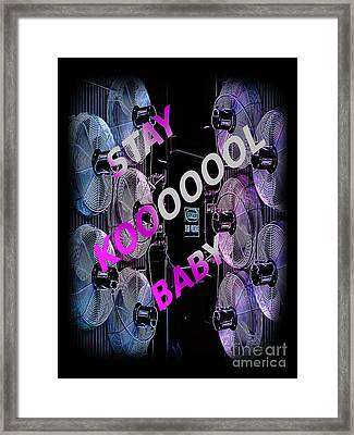 Stay Kool Baby Framed Print by The Stone Age