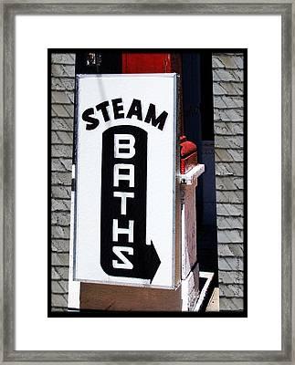 Steam Bath Sign Framed Print by Kae Cheatham