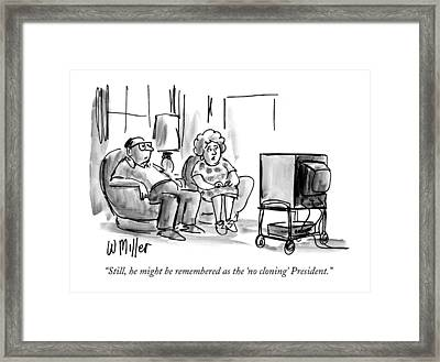 Still, He Might Be Remembered As The 'no Cloning' Framed Print