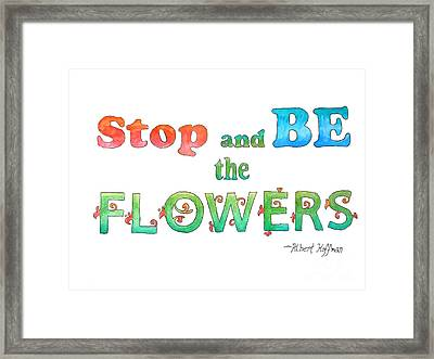 Stop And Be The Flowers Framed Print by Whitney Morton