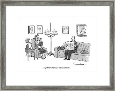 Stop Tensing Your Abdominals! Framed Print by Danny Shanahan