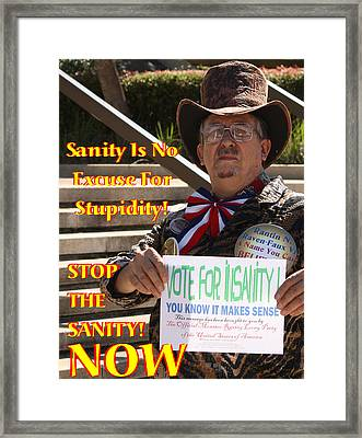 Stop The Sanity Framed Print