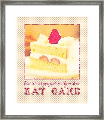 Strawberry Shortcake Sometimes You Just Really Need To Eat Cake Framed Print
