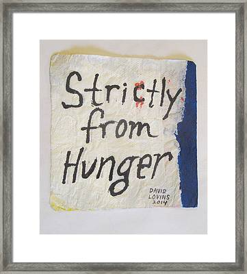 Strictly From Hunger - Napkin Art Framed Print