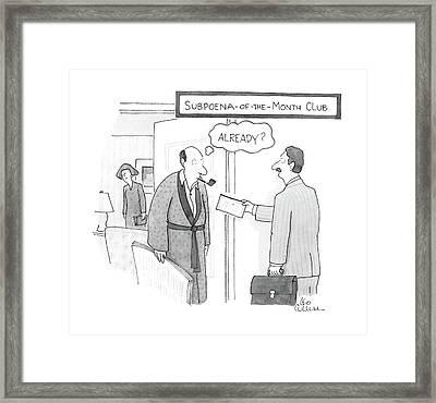 Subpoena-of-the-month Club Framed Print by Leo Cullum