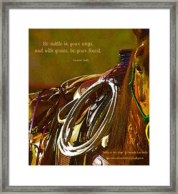 Subtle In Your Ways Framed Print