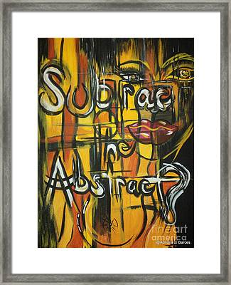Subtract The Abstract? Framed Print by Adriana Garces