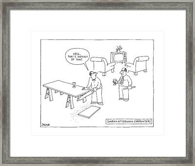 Sundayafternoon Carpenters Framed Print by Jack Ziegler