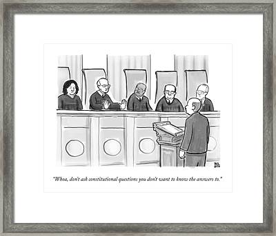 Supreme Court Justices Say To A Man Approaching Framed Print by Paul Noth