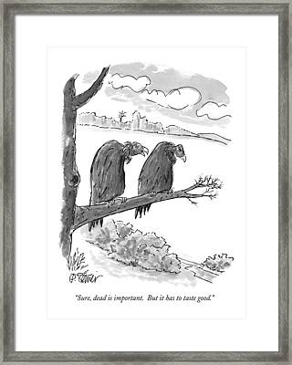 Sure, Dead Is Important.  But It Has To Taste Framed Print