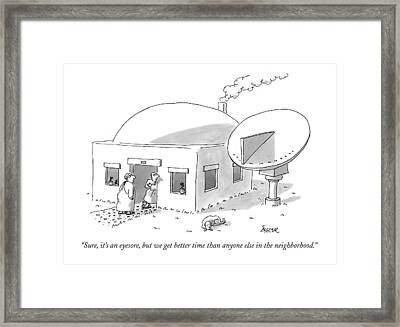 Sure, It's An Eyesore, But We Get Better Time Framed Print