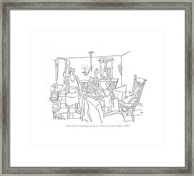 Sure There's Something You Can Do. You Can Lay Framed Print