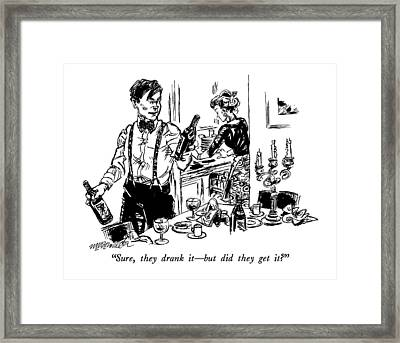 Sure, They Drank It - But Did They Get It? Framed Print by William Hamilton