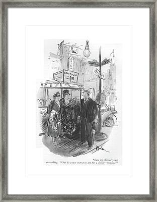 Sure We Showed Youse Everything. What Do Youse Framed Print by Perry Barlow