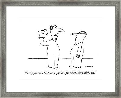 Surely You Can't Hold Me Responsible For What Framed Print by Charles Barsotti