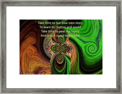 Take Time To Live Your Own Story Framed Print