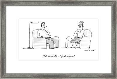 Talk To Me, Alice.  I Speak Woman Framed Print by Mick Stevens
