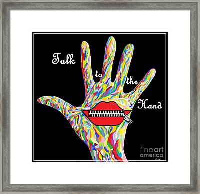 Talk To The Hand Framed Print by Eloise Schneider