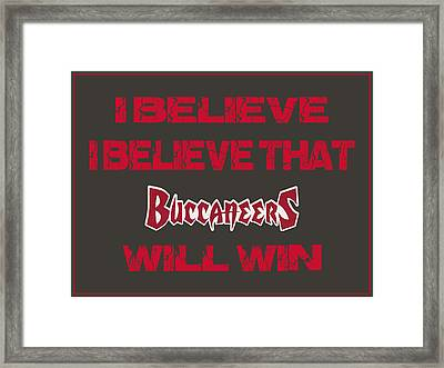 Tampa Bay Buccaneers I Believe Framed Print by Joe Hamilton
