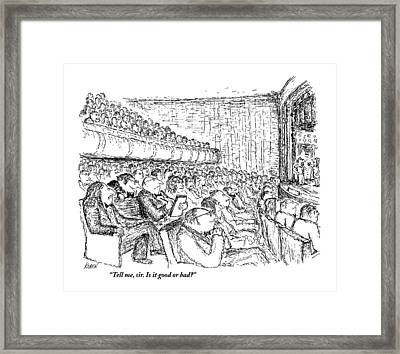Tell Me, Sir. Is It Good Or Bad? Framed Print by Edward Koren