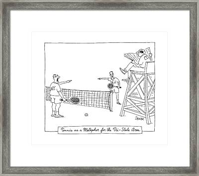 Tennis As A Metaphore For The Tri-state Area Framed Print by Jack Ziegler