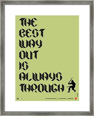 Tha Best Way Out Poster Framed Print by Naxart Studio
