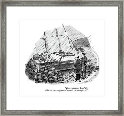 Thank Goodness I Had The Ultimate Tires Framed Print