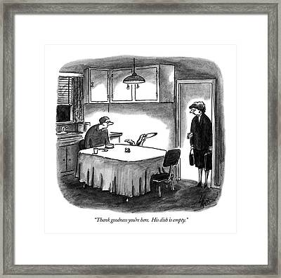 Thank Goodness You're Here.  His Dish Is Empty Framed Print by Frank Cotham