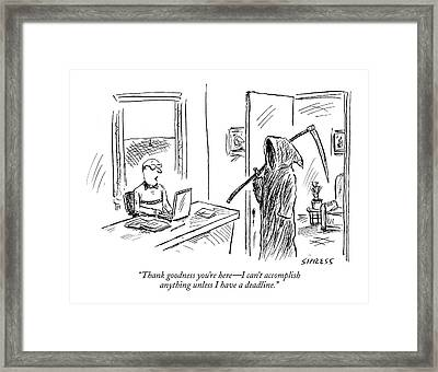 Thank Goodness You're Here - I Can't Accomplish Framed Print by David Sipress