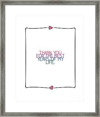 Thank You For The Best Years Of My Life Framed Print