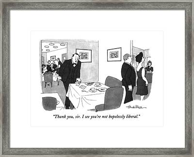 Thank You, Sir.  I See You're Not Hopelessly Framed Print by J.B. Handelsma