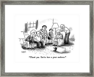 Thank You.  You've Been A Great Audience Framed Print