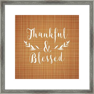 Thankful And Blessed Framed Print by Tamara Robinson