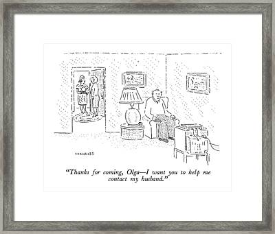Thanks For Coming Framed Print by Robert Mankoff