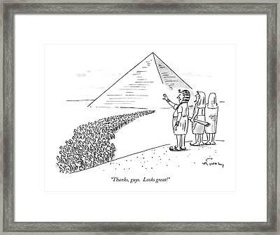 Thanks, Guys.  Looks Great! Framed Print