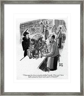 That Must Be Close To Twelve Dollars' Worth. Now Framed Print by Robert J. Day