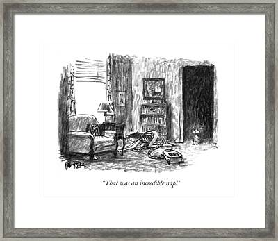 That Was An Incredible Nap! Framed Print