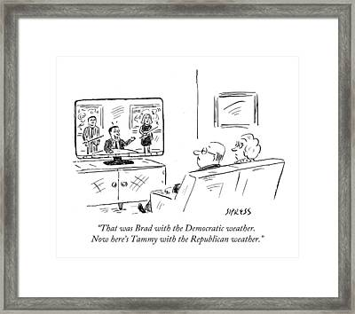 That Was Brad With The Democratic Weather. Now Framed Print