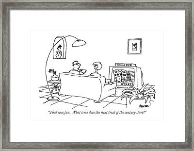 That Was Fun.  What Time Does The Next Trial Framed Print