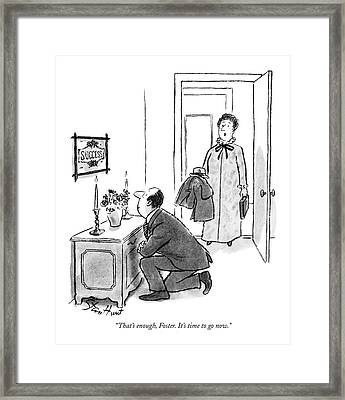 That's Enough Framed Print by Stan Hunt