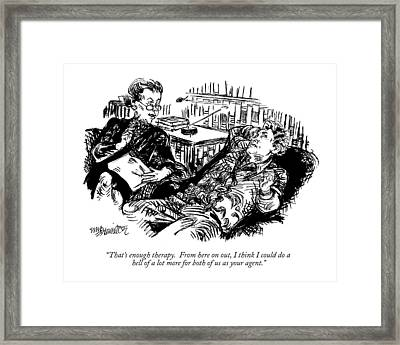 That's Enough Therapy.  From Here Framed Print