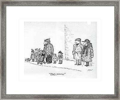 That's Fathering Framed Print