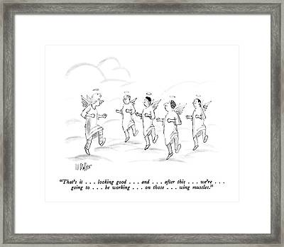 That's It . . . Looking Good . . . And   Framed Print