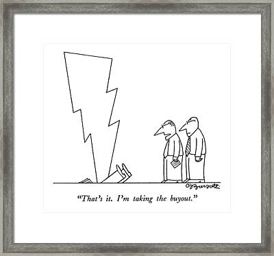 That's It.  I'm Taking The Buyout Framed Print by Charles Barsotti