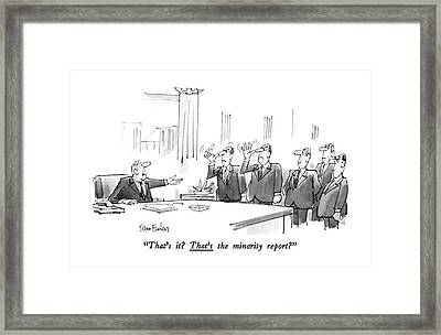 That's It? That's The Minority Report? Framed Print by Dana Fradon